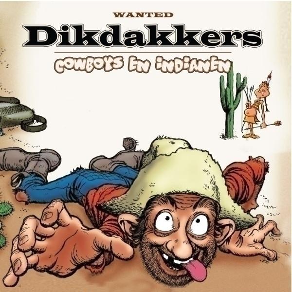 Cowboys & Indianen - Dikdakkers