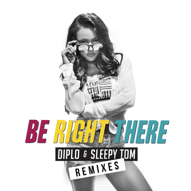 Be Right There - Diplo & Sleepy Tom