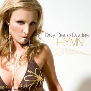 Hymn - Dirty Disco Dudes
