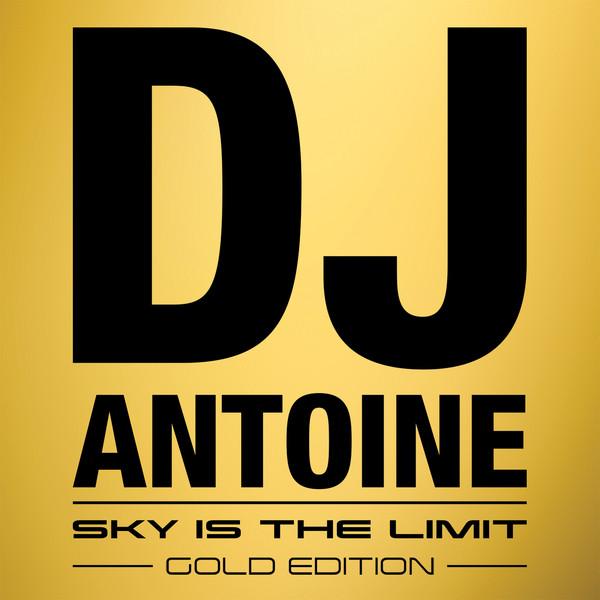 Sky Is the Limit - DJ Antoine & Mad Mark