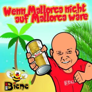 Wenn Mallorca nicht auf Mallorca wäre - Dj Biene