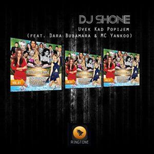 Uvek Kad Popijem (feat. Dara Bubamara & MC Yankoo) - DJ Shone