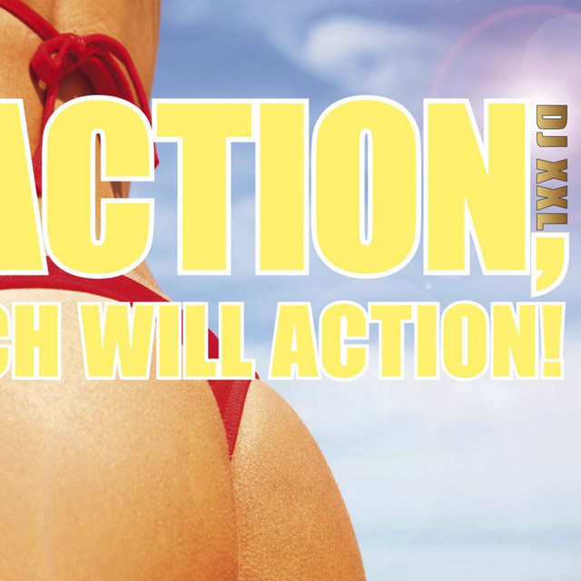 Action, Ich Will Action - DJ XXL