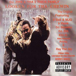 Looken 4 tha Chewin - DJ Zirk & Tha 2 Thick Family