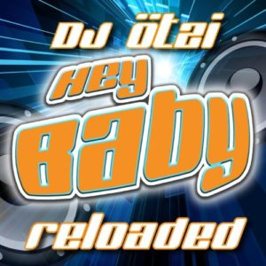 Hey Baby - Reloaded - DJ Ötzi