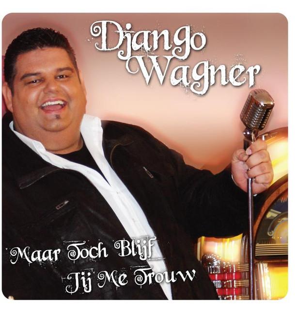 Maar Toch Blijf Jij Me Trouw - Django Wagner