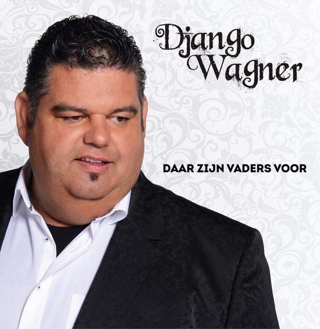 Daar Zijn Vaders Voor - Django Wagner