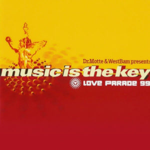 Music Is the Key - Dr. Motte & Westbam