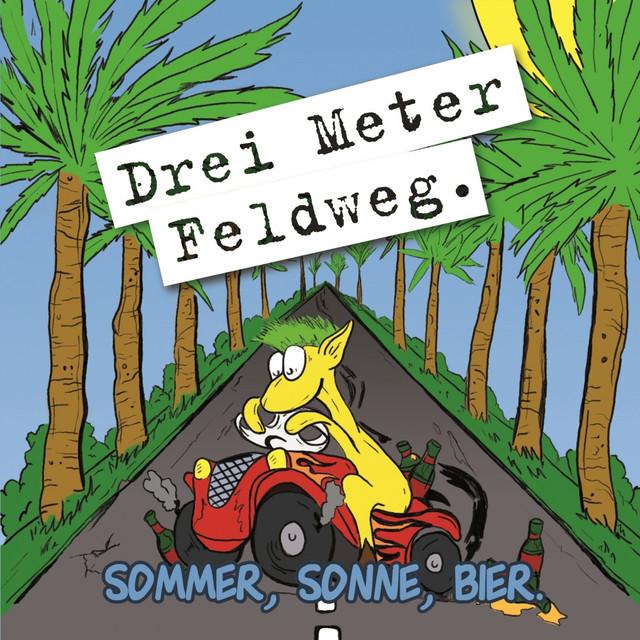 Sommer, Sonne, Bier - Drei Meter Feldweg