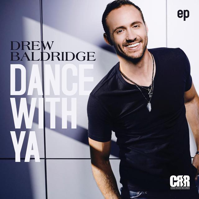 Dance With Ya - Drew Baldridge