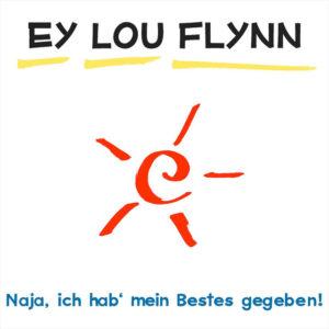 Das Universum oder du - Ey Lou Flynn