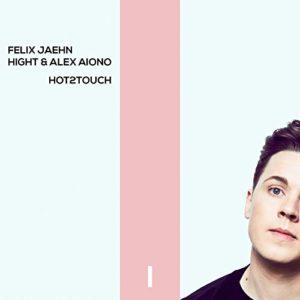 Hot2Touch - Felix Jaehn, Hight & Alex Aiono