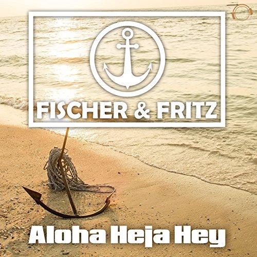 Aloha Heja Hey (Timster Remix Edit) - Fischer & Fritz