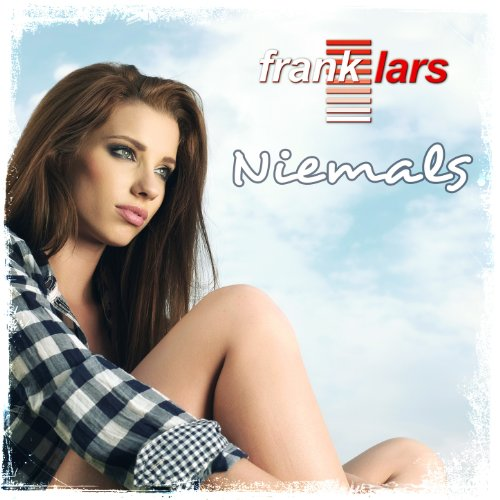 Niemals (Radio Version) - Frank Lars