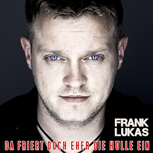 Da friert doch eher die Hölle ein (Radio Version) - Frank Lukas