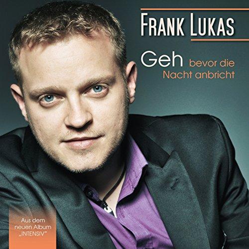 Geh (bevor die Nacht anbricht) - Frank Lukas