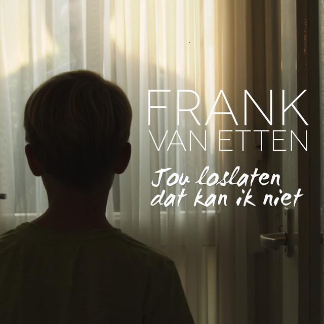 Jou Loslaten Dat Kan Ik Niet - Frank van Etten