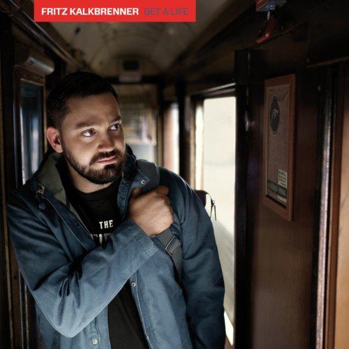 Get a Life (Radio Edit) - Fritz Kalkbrenner
