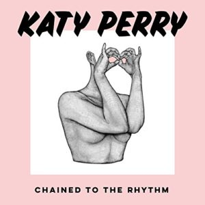 Chained To the Rhythm (feat. Skip Marley) - Katy Perry