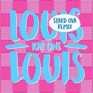 Louis Louis (Stard Ova Remix) - Kay One