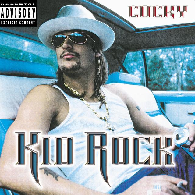 Cocky - Kid Rock