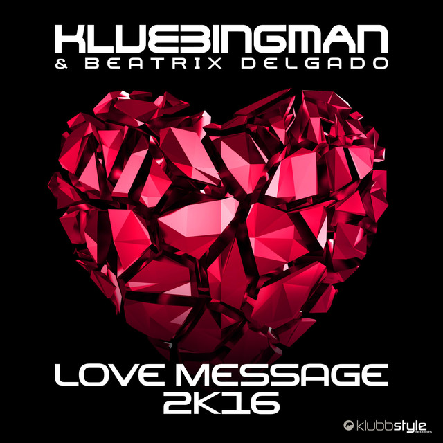 Love Message 2K16 - Klubbingman & Beatrix Delgado