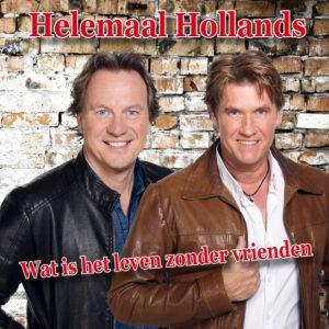 Wat Is Het Leven Zonder Vrienden - Helemaal Hollands