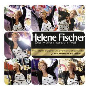 Die Hölle morgen früh (Dance Mix) - Helene Fischer