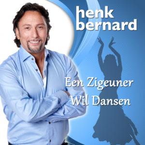 Een Zigeuner Wil Dansen - Henk Bernard