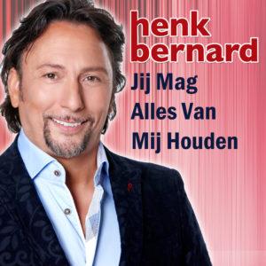 Jij mag Alles Van Mij Houden - Henk Bernard