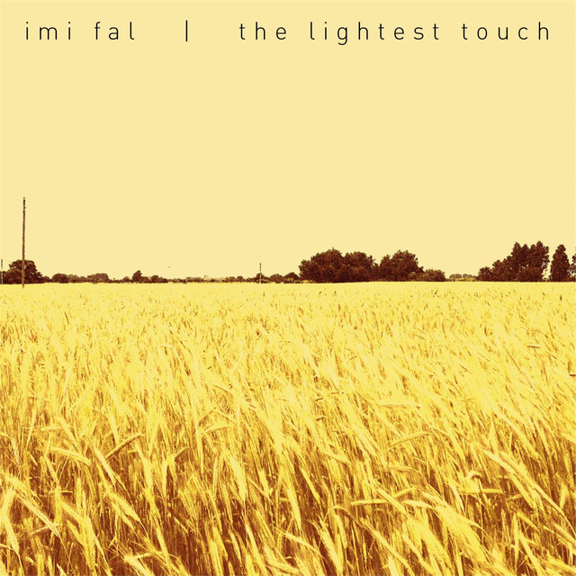 The Lightest Touch - Imi Fal