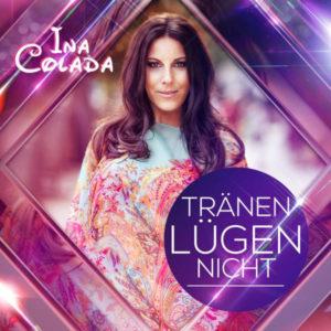 Tränen lügen nicht - Ina Colada
