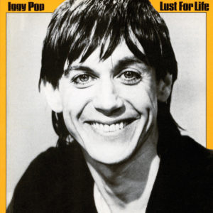 Lust for Life - Iggy Pop