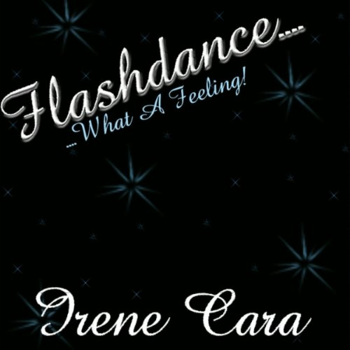 Flashdance (What a Feeling) - Irene Cara