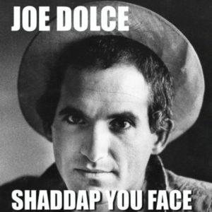 Shaddap You Face - Joe Dolce
