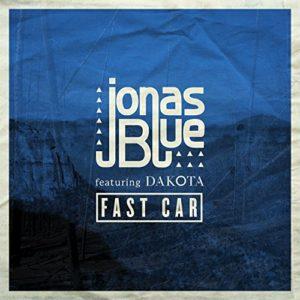 Fast Car (feat. Dakota) - Jonas Blue