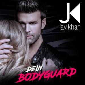 Dein Bodyguard - Jay Khan