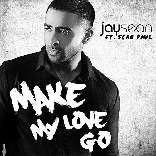 Make My Love Go (feat. Sean Paul) - Jay Sean