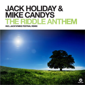 The Riddle Anthem - Jack Holiday & Mike Candys