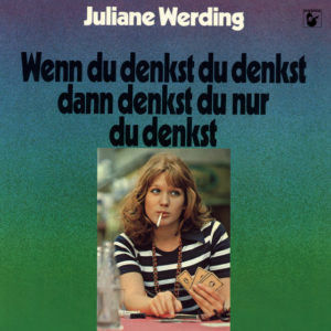 Wenn du denkst, dann denkst du nur du denkst - Juliane Werding
