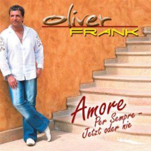 Amore Per Sempre - Jetzt Oder Nie - Oliver Frank