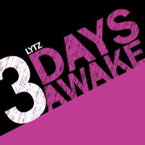 3 Days Awake - L.Y.T.Z.