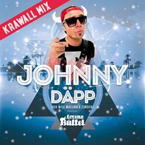 Johnny Däpp (Ich will Mallorca zurück) [Krawall Mix] - Lorenz Büffel