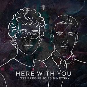 Here with You - Lost Frequencies & Netsky