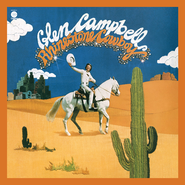 Rhinestone Cowboy - Glen Campbell