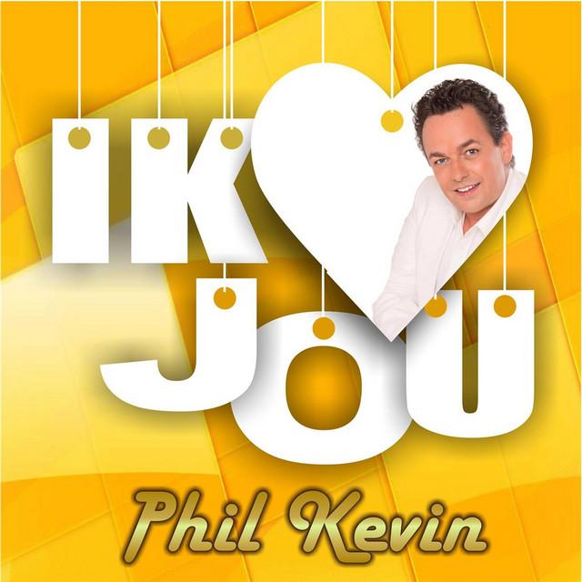 Ik Hou Van Jou - Phil Kevin