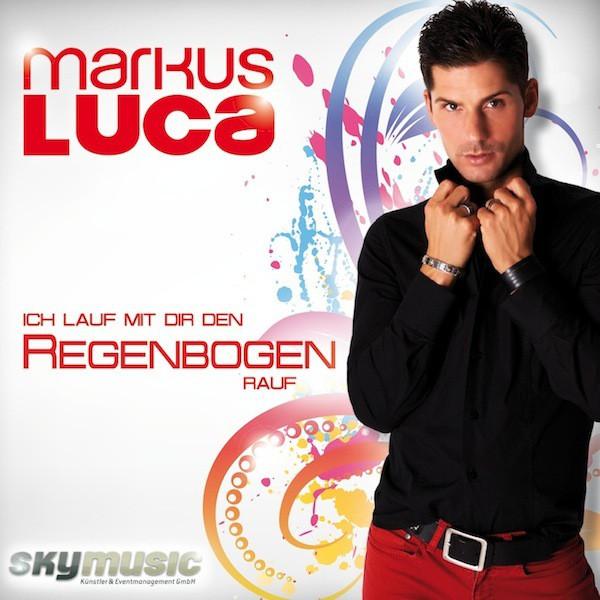 Ich lauf mit dir den Regenbogen rauf - Markus Luca