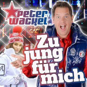 Zu Jung Für Mich - Peter Wackel