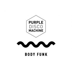 Body Funk - Purple Disco Machine
