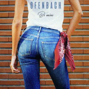 Be Mine - Ofenbach